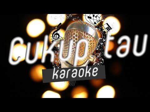 Rizky Febian-Cukup Tau (karaoke/minus one/lirik/no vocal)