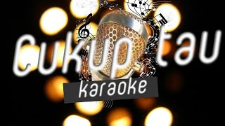 Rizky Febian Cukup Tau karaoke minus one lirik no vocal
