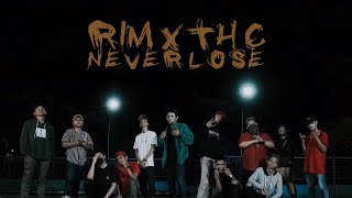RIM x THC - Never Lose (Official Music Video)