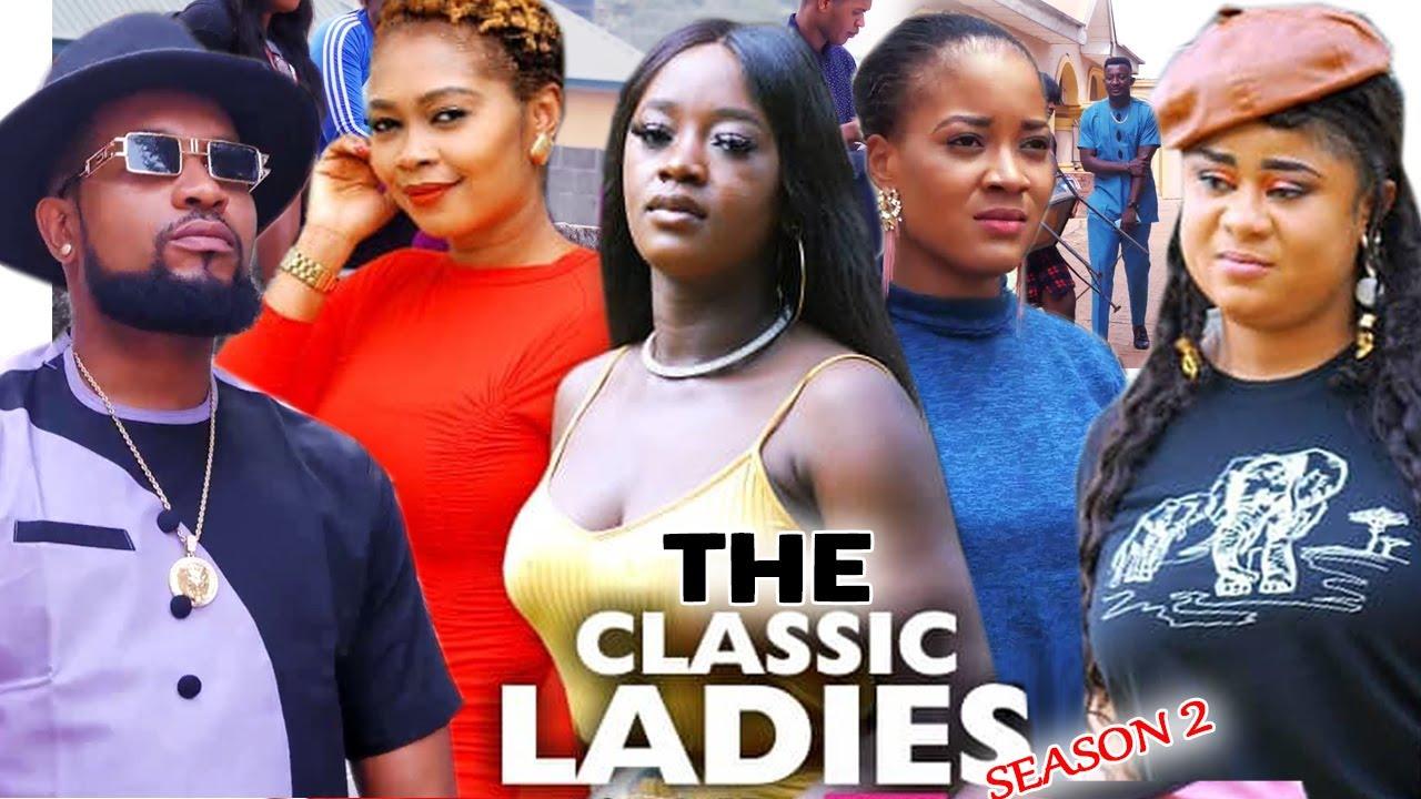 Download THE CLASSIC LADIES SEASON 2 - (Trending New Movie) Uju Okoli 2021 Latest Nigerian  New Movie 720p