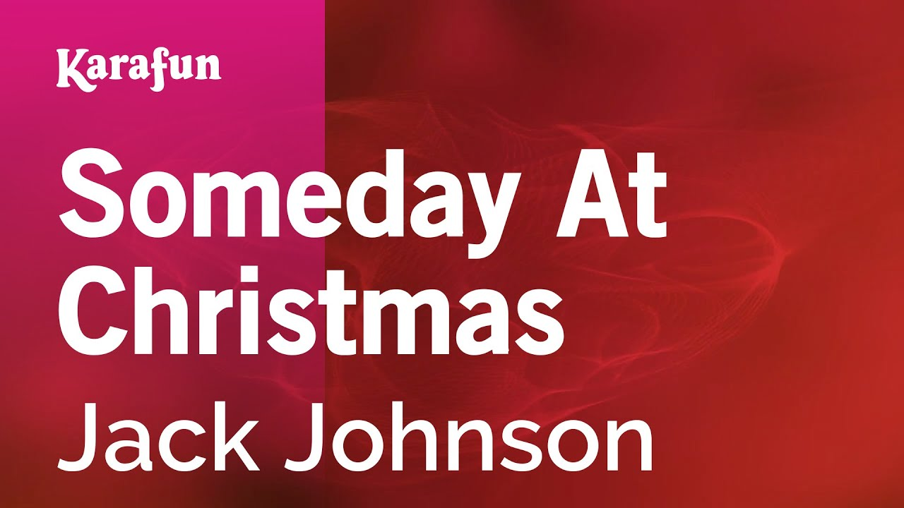 Karaoke Someday At Christmas - Jack Johnson * - YouTube