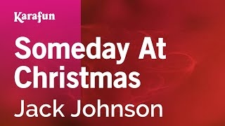 Karaoke Someday At Christmas Jack Johnson *