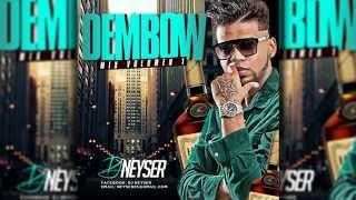 Dembow Mix Vol  1 DJ Neyser