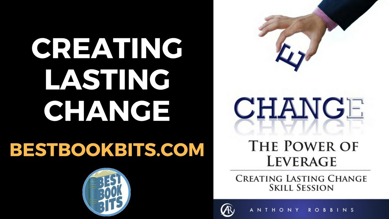 creating lasting change tony robbins summary bestbookbits com rh youtube com Tony Robbins Affair Anthony Robbins Cocaine