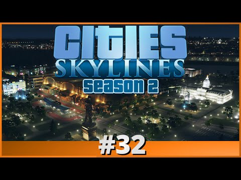Let's Play - Cities: Skylines - Part 32 (Season 2)