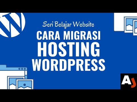Cara Memindahkan Website WordPress ke Hosting Baru | Seri Belajar Membuat Website