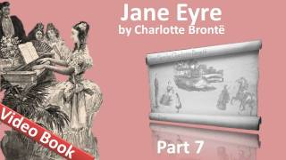 Part 7 - Jane Eyre Audiobook by Charlotte Bronte (Chs 29-33)(Part 7. Classic Literature VideoBook with synchronized text, interactive transcript, and closed captions in multiple languages. Audio courtesy of Librivox. Read by ..., 2011-09-22T07:38:58.000Z)