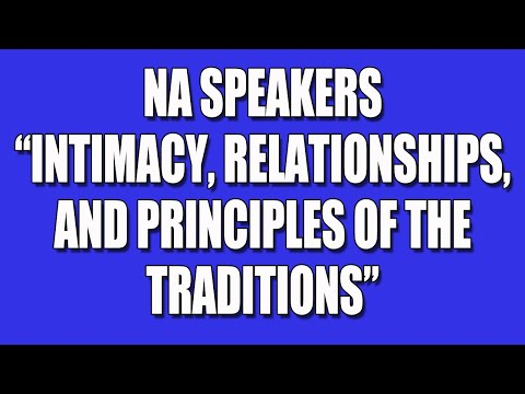 Intimacy, Relationships, and Principles of the Traditions