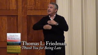 "Thomas Friedman, ""Thank You for Being Late"""
