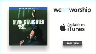 Alvin Slaughter - Jesus You Are Welcome