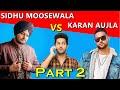 SIDHU MOOSEWALA Vs KARAN AUJLA | Fight | Part 2 | Latest Punjabi Songs Roast Video | Prince Dhimann