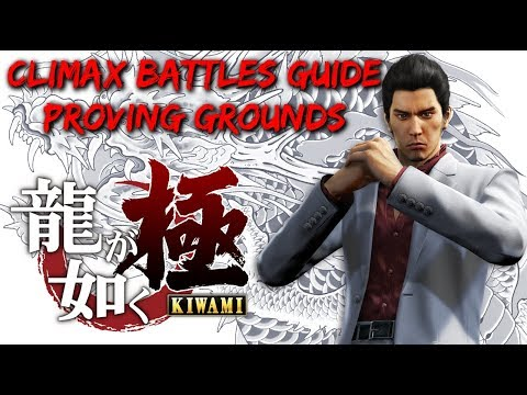 Yakuza Kiwami - Climax Battles Guide: Proving Grounds
