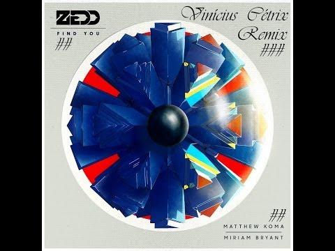 Zedd - Find You ft. Matthew Koma, Miriam Bryant (Vinícius Cétrix Remix)