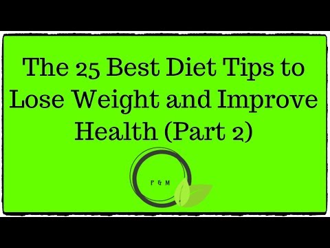 The 25 Best Diet Tips to Lose Weight and Improve Health (Part 2)