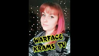 ЗДОРОВА БАНДИТЫ!!!  МАТ 18+  // #Warface #KRAMS TV #СТРИМ #ДЕВУШКАСТРИМЕТ #ОНЛАЙНИГРЫ#ШУТЕР #ВАРФЕЙС