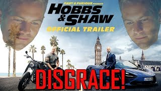 Hobbs And Shaw Is A Disgrace!!!