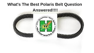 ANSWERED!!! What is the best Polaris RZR/Ranger/General belt?