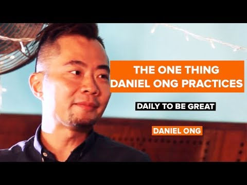 The One Thing Daniel Ong Practises Daily To Be Great