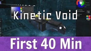 Kinetic Void - First 40 Minutes