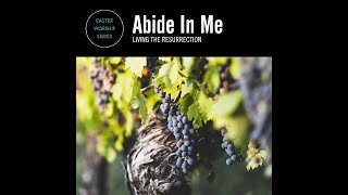 Abide in Christ May 2, 2021