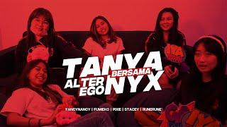 TANYA BARENG ALTER EGO NYX   FANCYNANCY DAN RUNERUNE SUKA NGAPAIN YAH?