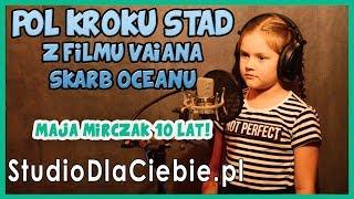 Pół kroku stąd - Vaiana Skarb oceanu (cover by Maja Mirczak)