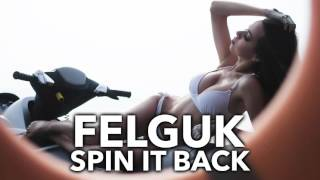 ◄ Electro House ► Felguk - Spin It Back