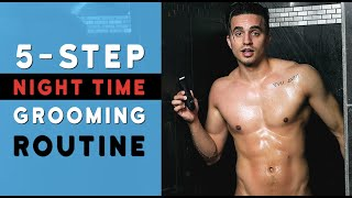 My 5-Step Nighttime Grooming Routine (Men's Care Tips) - Dre Drexler