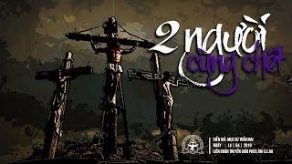 2 NGƯỜI CÙNG CHẾT | Liên Đoàn Truyền Giáo Phúc Âm (I.E.M)