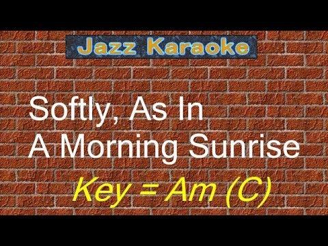 """JazzKara""""Softly, As In A Morning Sunrise"""" (Key=Am (C))"""