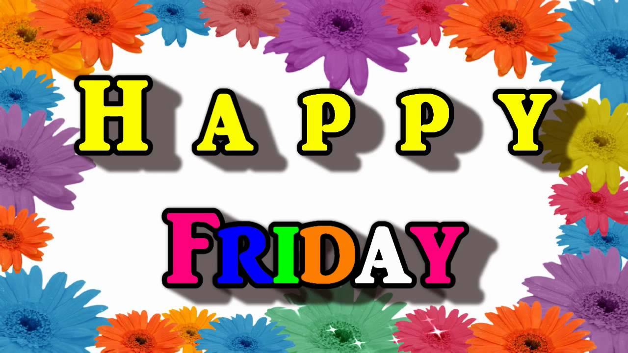 Happy Friday Video Greetings Ecard Youtube