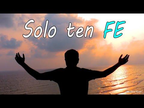 Solo ten Fe