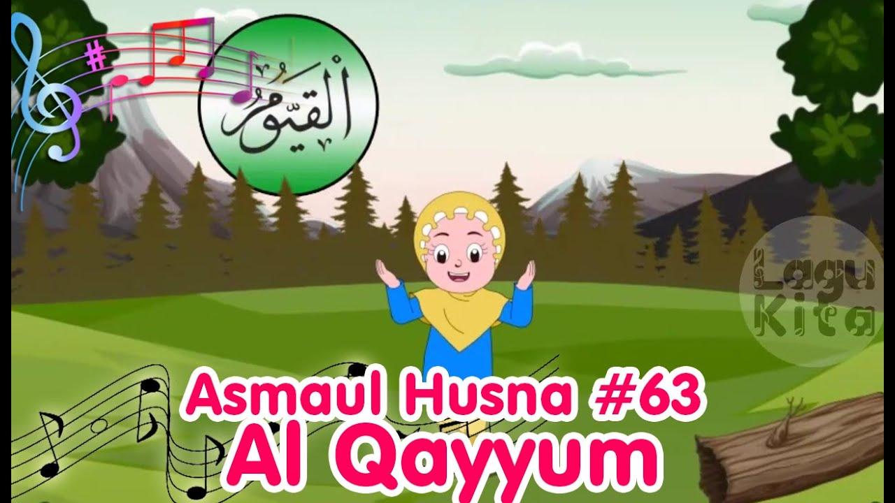 ASMAUL HUSNA 63 - AL QAYYUUM | Diva Bernyanyi | Lagu Kita