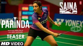 Saina: Parinda Teaser   Amaal Mallik   Parineeti Chopra   Manoj Muntashir   Video Releasing Tomorrow