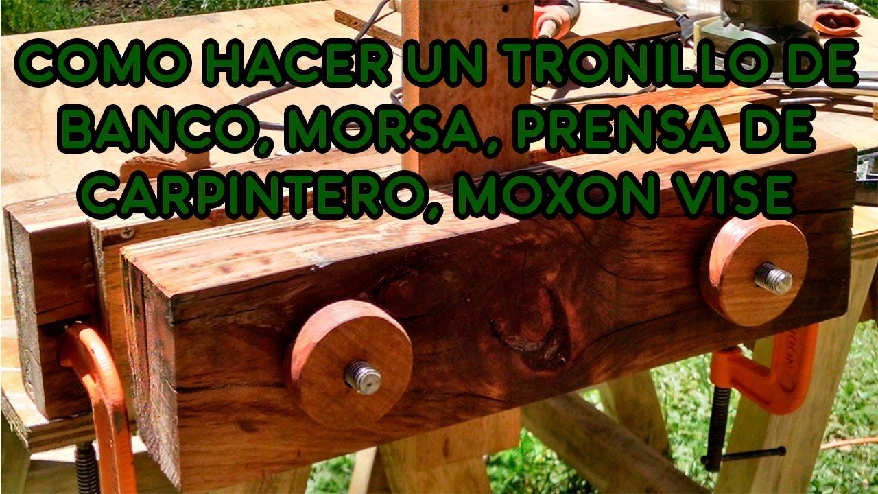 C 243 Mo Hacer Un Tornillo De Banco Prensa Morsa Moxon Vise