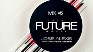 José Alexis @ Future House & Deep Hits [January 2016] | Mix #5 [Dj Set]