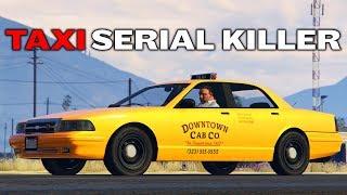 TAXI SERIAL KILLER | GTA 5 ROLEPLAY