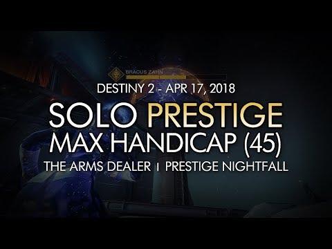 Destiny 2 - Solo Max Handicap (45) - The Arms Dealer Prestige Nightfall (65936 Score)