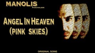 Manolis Paschalidis - Angel In Heaven (Pink Skies) original song
