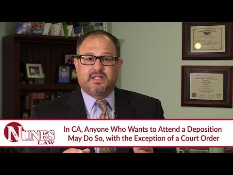 Who Is Allowed To Be At A Deposition In California? - CA Injury Attorney Frank Nunes explains