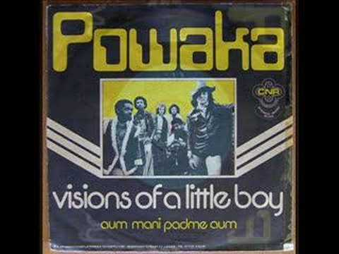 Powaka - Visions Of A Little Boy / Aum Mani Padme Aum