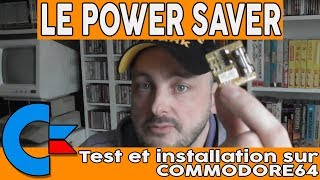 Test et installation du POWER SAVER dans le Commodore 64