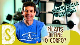 PILATES DEFINE O CORPO? | Marcio Atalla Responde #6