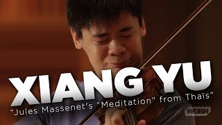 WGBH Music: Xiang Yu plays Jules Massenet