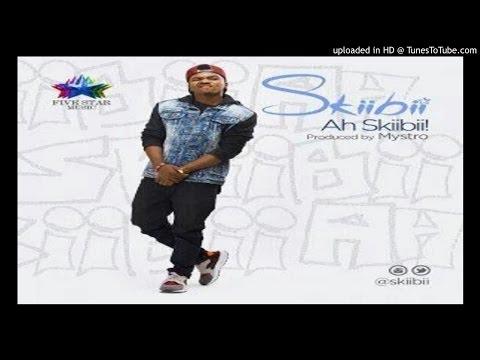 Skiibii-–-Ah-Skiibii-Prod.-By-Mystro )2016 MUSIC)