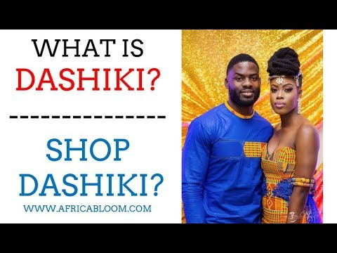 What is Dashiki? Where to Buy Dashiki? 2018 African Menswear | Shop AfricaBloom.com