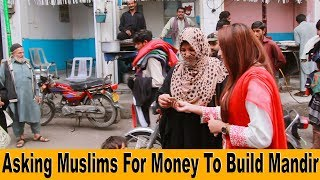 Asking Muslims For Money To Build Mandir | Social Experiment | Shocking Reactions | Sana Amjad