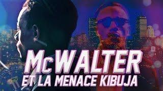 MISTER V - MCWALTER ET LA MENACE KIBUJA (PARTIE 1)