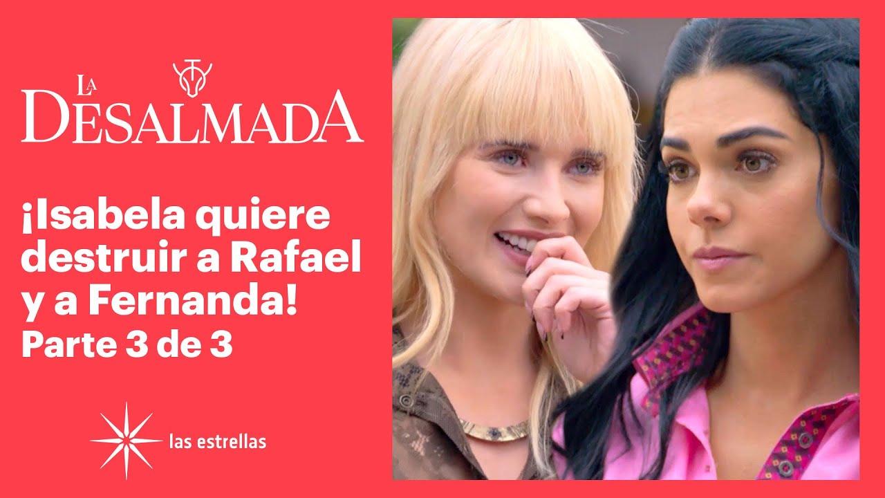 La Desalmada 3/3: ¡Isabela busca a Fernanda para confesarle la verdad! | C-59