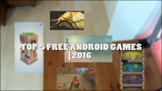 TOP 5 FREE ANDROID GAMES | 2016 (4K)